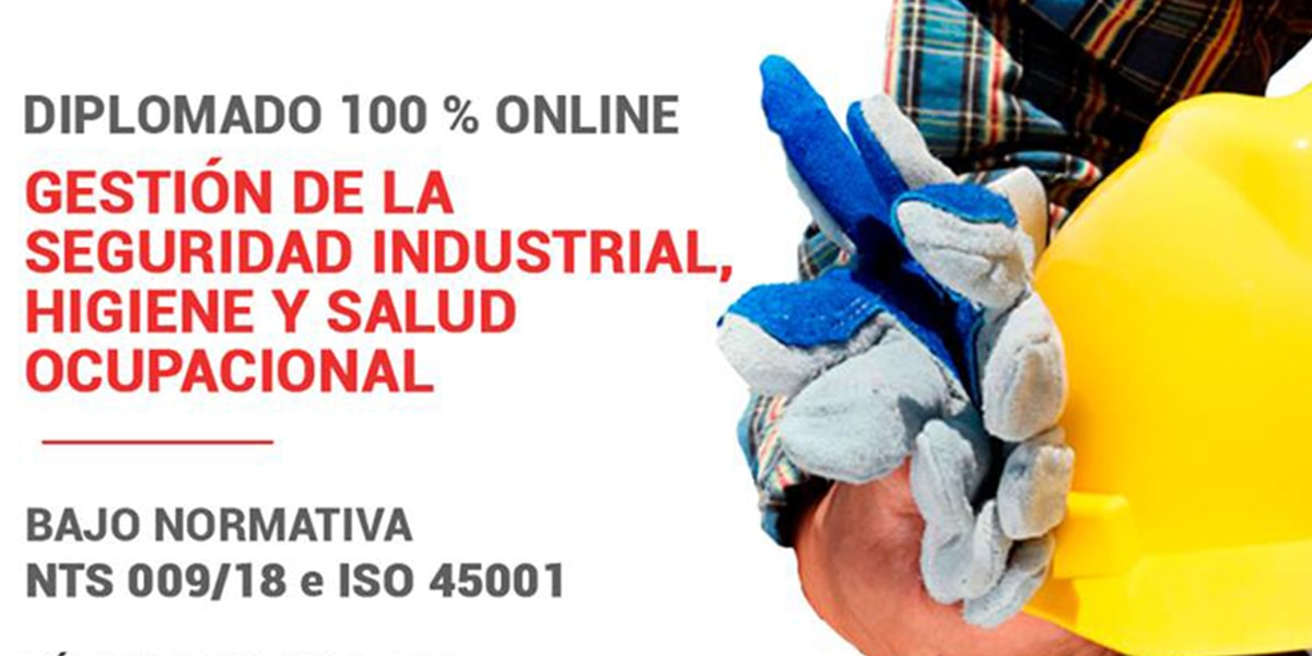 Diplomado en Gestión de la Seguridad Industrial, Higiene y Salud Ocupacional