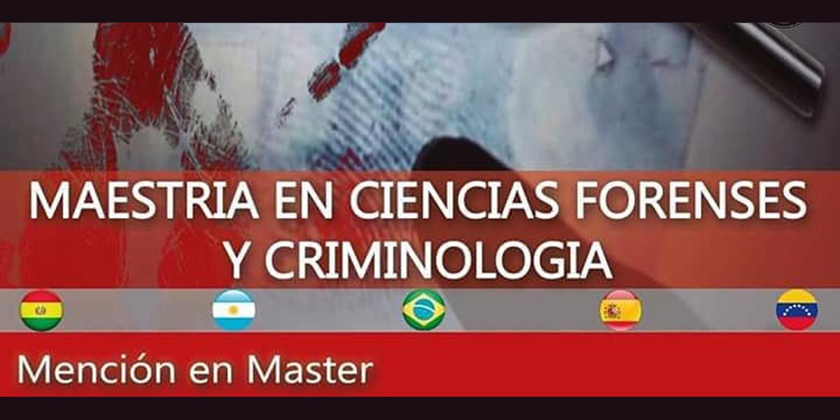 Maestría en Ciencias Forenses y Criminología