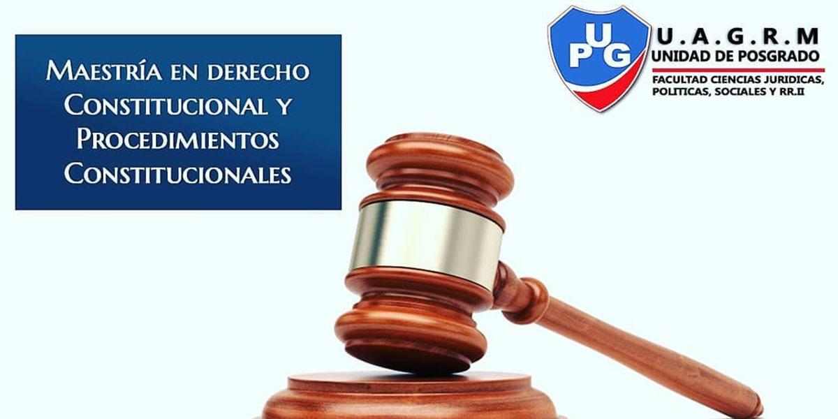 Maestría en Derecho Constitucional y Procedimientos Constitucionales